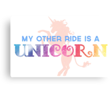 My Other Ride is a Unicorn Canvas Print