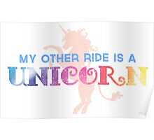 My Other Ride is a Unicorn Poster