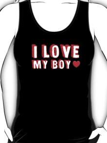 I Love My Boy  T-Shirt