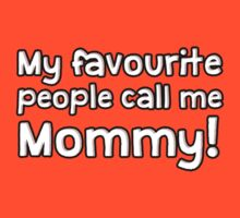 My Favorite People Call Me Mommy  by romysarah