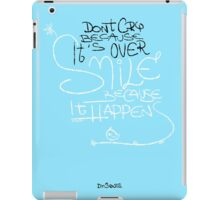 Don't Cry Because It's Over iPad Case/Skin