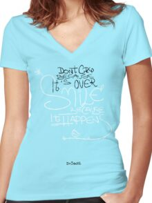 Don't Cry Because It's Over Women's Fitted V-Neck T-Shirt