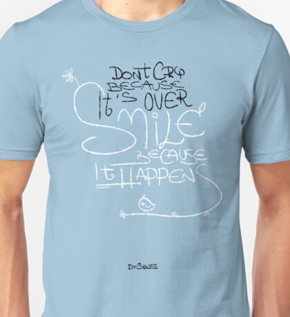 Don't Cry Because It's Over Unisex T-Shirt