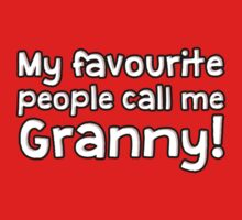 My Favourite People Call Me Granny  by romysarah