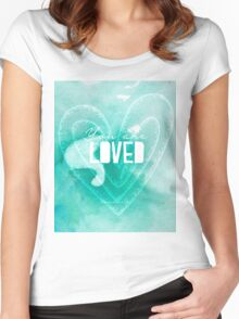 You are Loved Women's Fitted Scoop T-Shirt