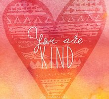 You are Kind by Franchesca Cox
