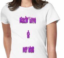 *Makin Love Not War* Womens Fitted T-Shirt