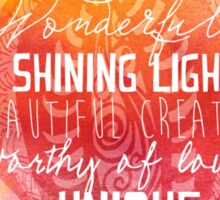 You are Wonderful, a Shining Light, A Beautiful Creation Sticker