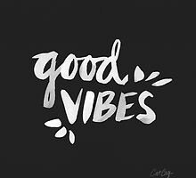 Good Vibes – White Ink by Cat Coquillette