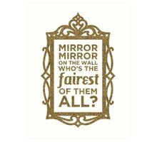 Mirror Mirror On The Wall Art Print