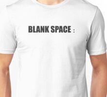 BLANK SPACE Unisex T-Shirt