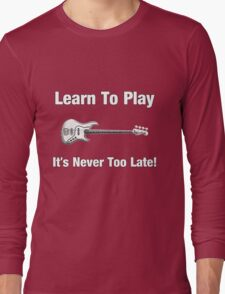 Learn To Play Electric Bass  Long Sleeve T-Shirt