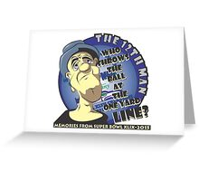 Who Throws The Ball At The One Yard Line? - The 12th Man Greeting Card