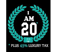 IAM  20 PLUS 45% LUXURY TAX Photographic Print
