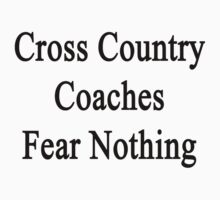Cross Country Coaches Fear Nothing  by supernova23
