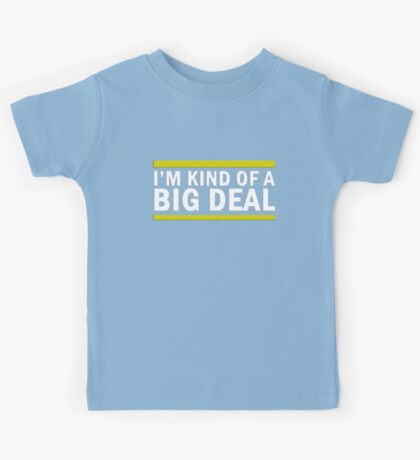 Kind Of A Big Deal Kids Tee