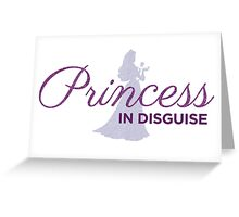 Princess In Disguise Greeting Card
