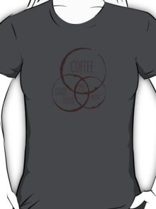 Coffee, good food & music! T-Shirt