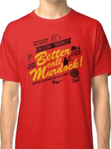 Better Call Murdock! Classic T-Shirt