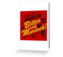 Better Call Murdock! Greeting Card