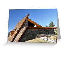 Pactola's Visitor Center - Black Hills South Dakota Greeting Card