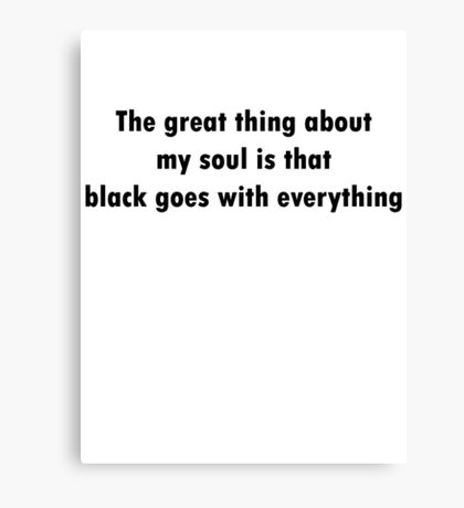 Black Goes With Everything Canvas Print