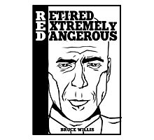R.E.D - Retired Extremely Dangerous Photographic Print