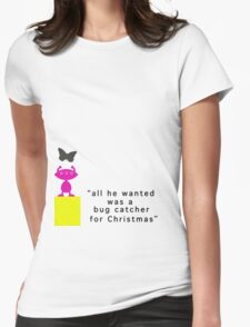 He Just Wanted A Bug Catcher For Christmas Womens Fitted T-Shirt