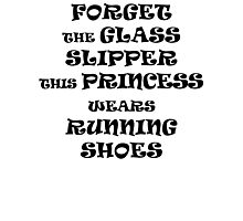 This Princess Wears Running Shoes Photographic Print