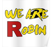 We Are Robin Shirt Poster