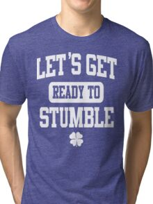 Funny St. Patrick's Day Womens American Apparel Shirt - Let's Get Ready To Stumble Tri-blend T-Shirt