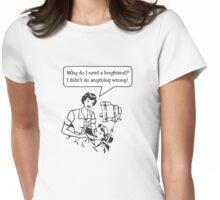 148 Boyfriend Needed Womens Fitted T-Shirt
