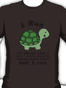 I'm SlowerThen  A Herd Of Turtles Stampeding Through Peanut Butter T-Shirt