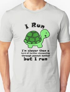I'm SlowerThen  A Herd Of Turtles Stampeding Through Peanut Butter Unisex T-Shirt