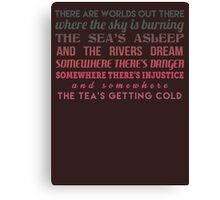 The tea's getting cold Canvas Print