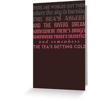 The tea's getting cold Greeting Card