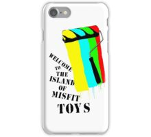 Welcome To The Island Of Misfit Toys iPhone Case/Skin