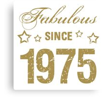 Fabulous Since 1975 Canvas Print