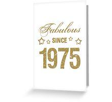 Fabulous Since 1975 Greeting Card