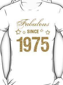 Fabulous Since 1975 T-Shirt