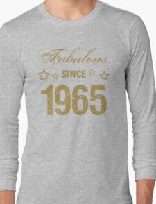 Fabulous Since 1965 Long Sleeve T-Shirt
