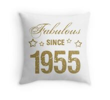 Fabulous Since 1955 Throw Pillow