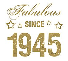 Fabulous Since 1945 Photographic Print