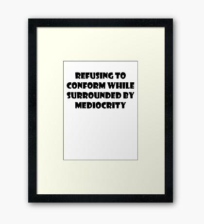Don't Conform Framed Print