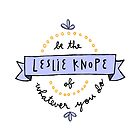 Be the Leslie Knope of Whatever You Do by Liana Spiro
