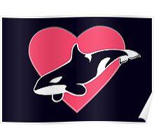 Love Killer Whales Poster