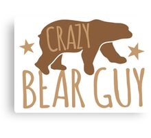 Crazy Bear Guy Canvas Print