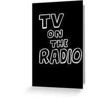 TV On The Radio TVOTR Greeting Card