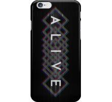 A L I V E iPhone Case/Skin