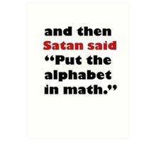 Algebra Is From The Devil Art Print